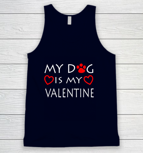 My dog Is My Valentine Shirt Paw Heart Pet Owner Gift Tank Top 2