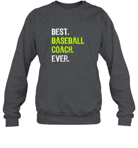 8cjk best baseball coach ever funny gift sweatshirt 35 front dark heather