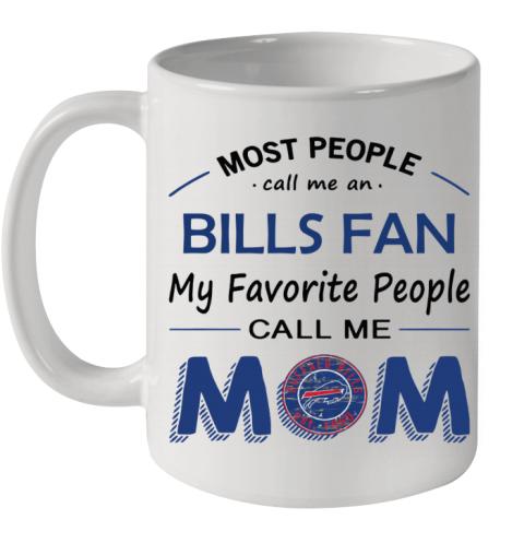 People Call Me Buffalo Bills Fan  Mom Ceramic Mug 11oz