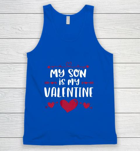 My Son Is My Valentine T Shirt Mom Dad Valentine s Day Tank Top 4