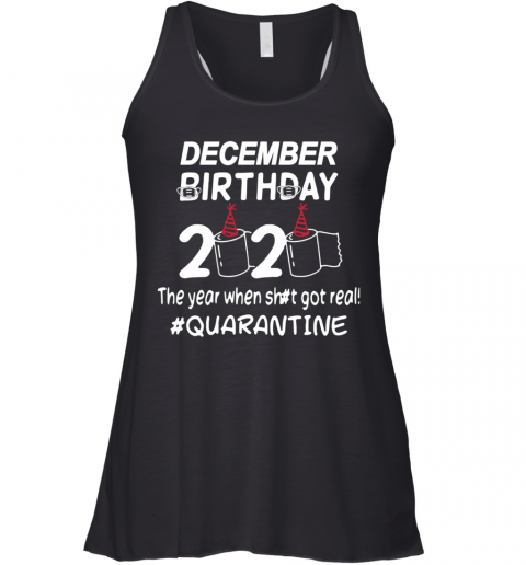 Decamber Birthday 2020 Toilet Paper The Year When Shit Got Real Quarantined Racerback Tank
