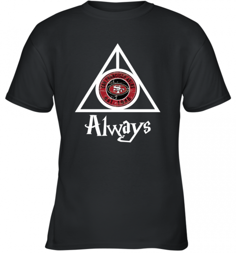 Always Love The San Francisco 49ers x Harry Potter Mashup NFL Youth T-Shirt