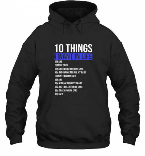 10 Things I Want In My Life More And More Cars style Gift TShirt Hoodie