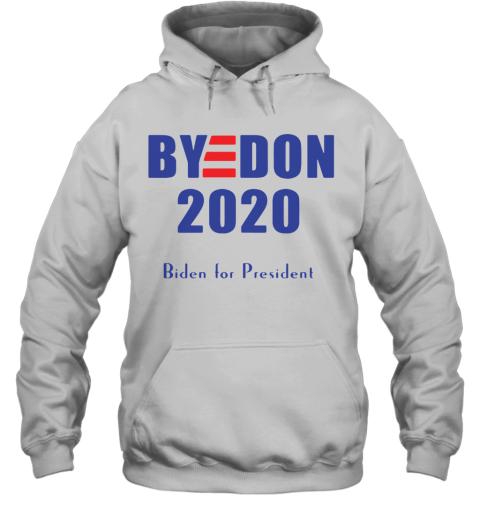Bye Don Biden For President 2020 Hoodie
