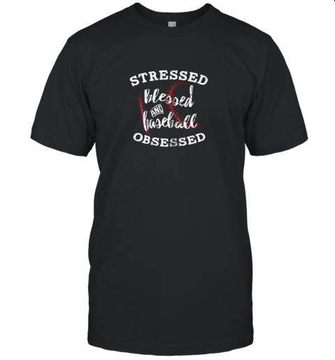 Stressed Blessed And Baseball Obsessed Shirt Funny Unisex Jersey Tee