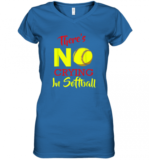 4ixs there39 s no crying in softball baseball coach player lover women v neck t shirt 39 front royal