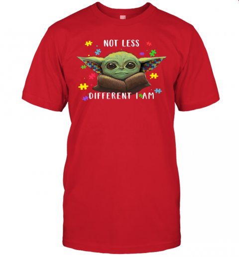 tn7y not less different i am baby yoda autism awareness shirts jersey t shirt 60 front red