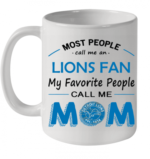 People Call Me DETROIT LIONS  Fan  Mom Ceramic Mug 11oz