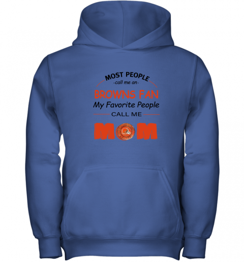 l0uq most people call me cleveland browns fan football mom youth hoodie 43 front royal