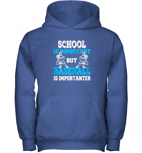 qszv school is important but baseball is importanter boys youth hoodie 43 front royal