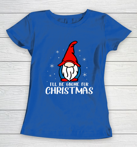 I ll Be Gnome For Christmas Present Xmas Gift For Christians Women's T-Shirt 8