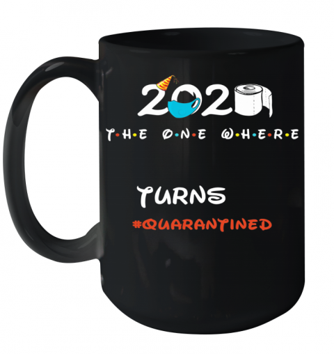 2020 The One Where Turns Quarantined Toilet Paper Covid 19 Ceramic Mug 15oz