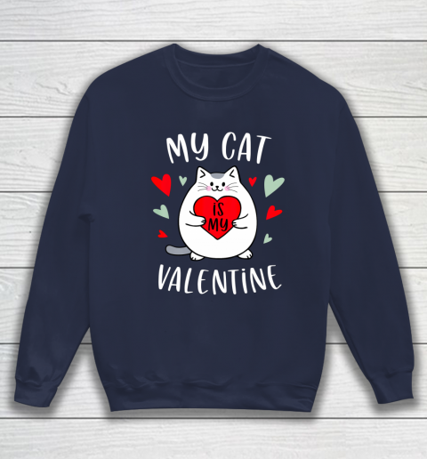 My Cat Is My Valentine Kitten Lover Heart Valentines Day Sweatshirt 2