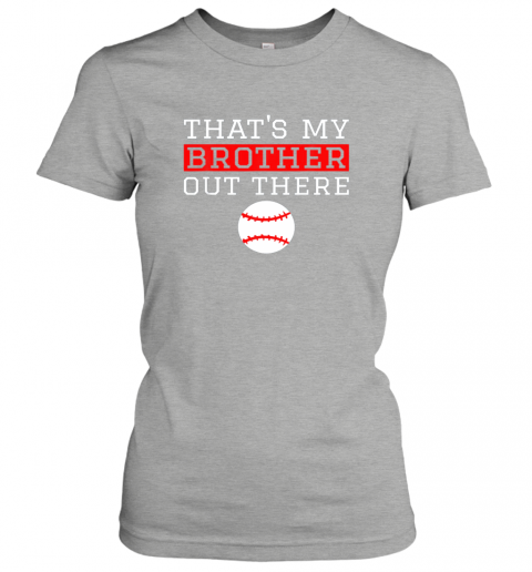 7vvt sister baseball gift that39 s my brother baseball sister ladies t shirt 20 front ash