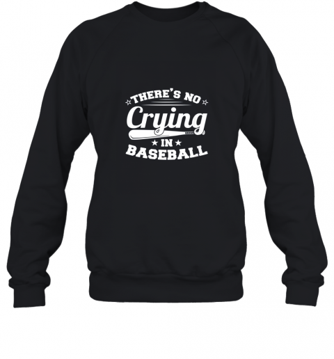 There's No Crying In Baseball Gift Sweatshirt
