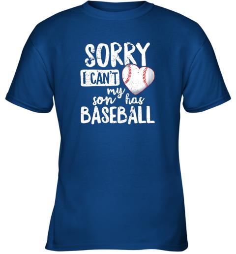 xun5 sorry i cant my son has baseball shirt funny mom dad youth t shirt 26 front royal