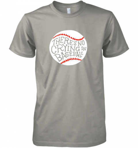 vokz there is no crying in baseball shirt by baseball premium guys tee 5 front light grey