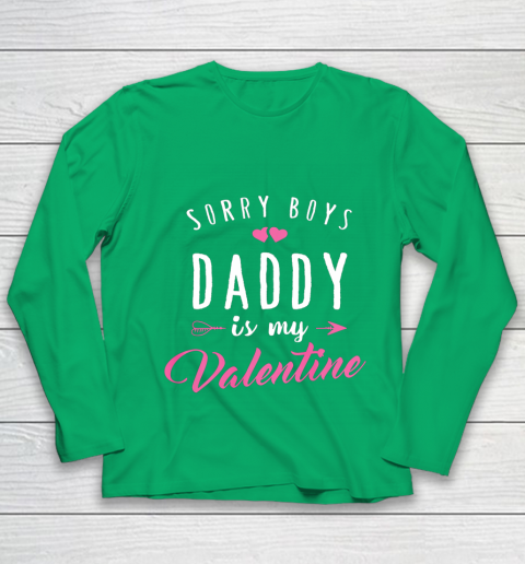 Sorry Boys Daddy Is My Valentine T Shirt Girl Love Funny Youth Long Sleeve 4