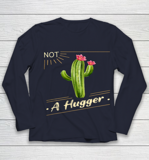 Not A Hugger Cactus Shirt Funny Vintage Sarcastic Youth Long Sleeve 2