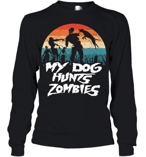 Retro My Dog Hunts Zombies Halloween Hunter Youth Long Sleeve