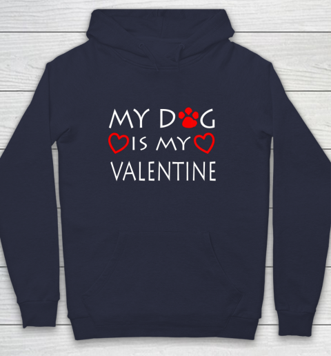 My dog Is My Valentine Shirt Paw Heart Pet Owner Gift Hoodie 2