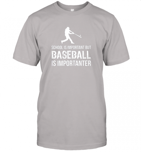 wu2j school is important but baseball is importanter gift jersey t shirt 60 front ash