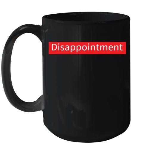Disappointment Ceramic Mug 15oz