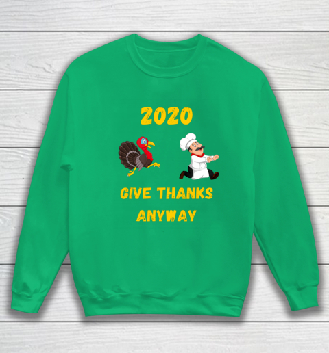 Funny Thanksgiving 2020 Give Thanks Anyway Sweatshirt 5