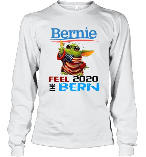 Baby Yoda For Bernie Long Sleeve T-Shirt