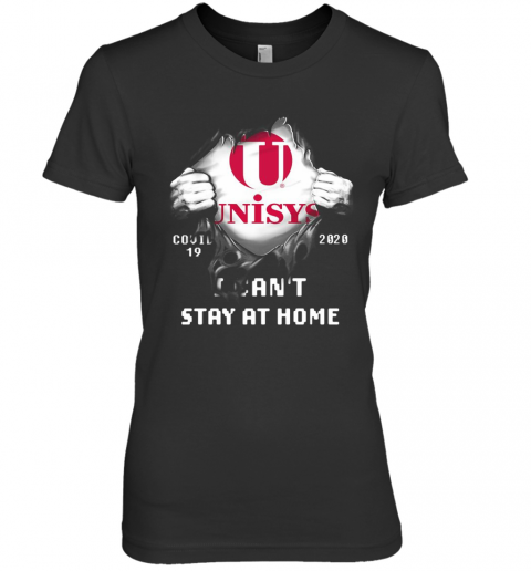 Blood Insides Unisys Covid 19 2020 I Can'T Stay At Home Premium Women's T-Shirt