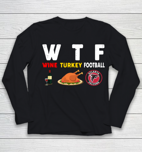 Atlanta Falcons Giving Day WTF Wine Turkey Football NFL Youth Long Sleeve