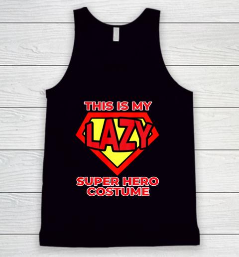 This Is My Lazy Superhero Costume Funny Halloween Super Hero Tank Top