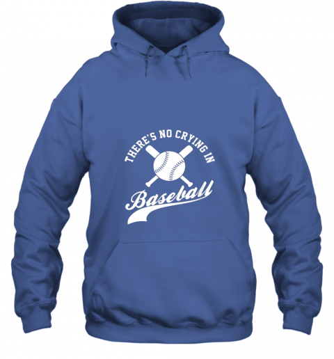 zoth there is no crying in baseball funny sports softball funny hoodie 23 front royal