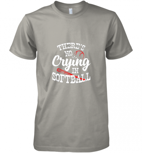 94sn theres no crying in softball game sports baseball lover premium guys tee 5 front light grey