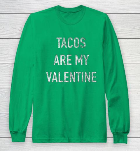 Tacos Are My Valentine t shirt Funny Long Sleeve T-Shirt 4