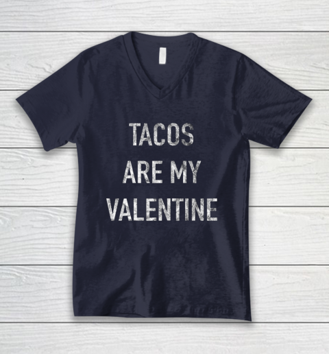 Tacos Are My Valentine t shirt Funny V-Neck T-Shirt 2