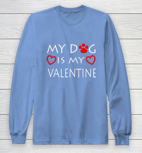 My dog Is My Valentine Shirt Paw Heart Pet Owner Gift Long Sleeve T-Shirt 8