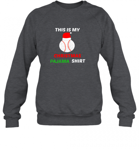 hslp this is my christmas pajama shirtgift for baseball lover sweatshirt 35 front dark heather