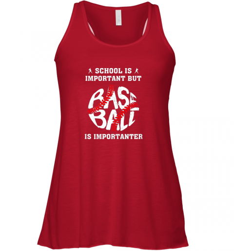 vwsj school is important but baseball is importanter flowy tank 32 front red