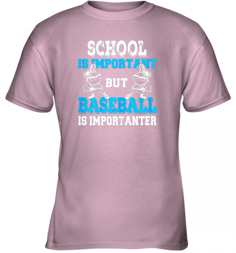 u28v school is important but baseball is importanter boys youth t shirt 26 front light pink
