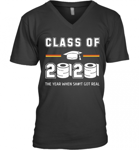 Class Of 2020 The Year When Shit Got Real Toilet Paper V-Neck T-Shirt