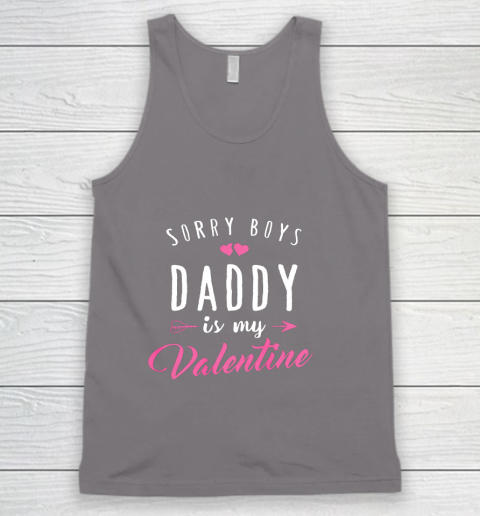 Sorry Boys Daddy Is My Valentine T Shirt Girl Love Funny Tank Top 6