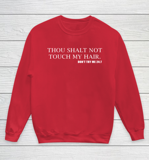 Thou Shalt Not Touch My Hair Youth Sweatshirt 7