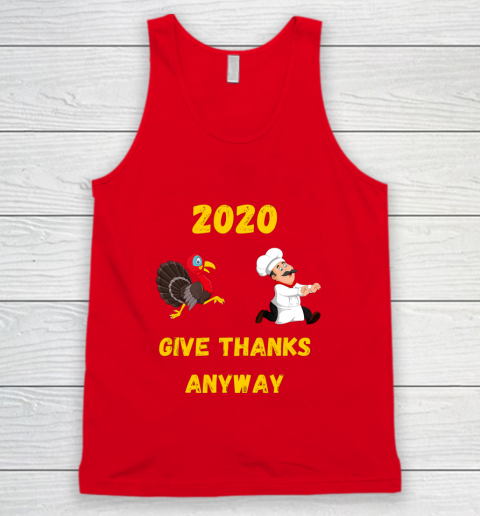 Funny Thanksgiving 2020 Give Thanks Anyway Tank Top 5