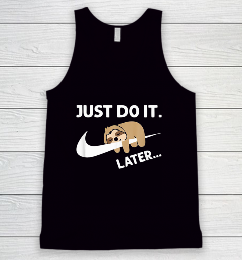 Do It Later Funny Sleepy Sloth For Lazy Sloth Lover Tank Top