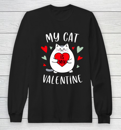 My Cat Is My Valentine Kitten Lover Heart Valentines Day Long Sleeve T-Shirt