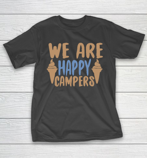 We Are Happy Campers Shirt, Camping Shirt, Happy Camper Tshirt, Gift for Campers Camp T-Shirt