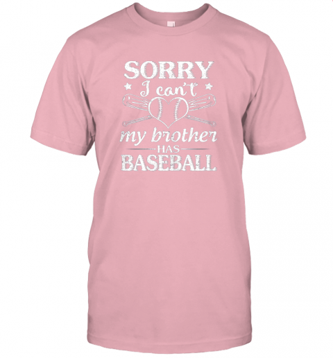o58x sorry i can39 t my brother has baseball happy sister brother jersey t shirt 60 front pink
