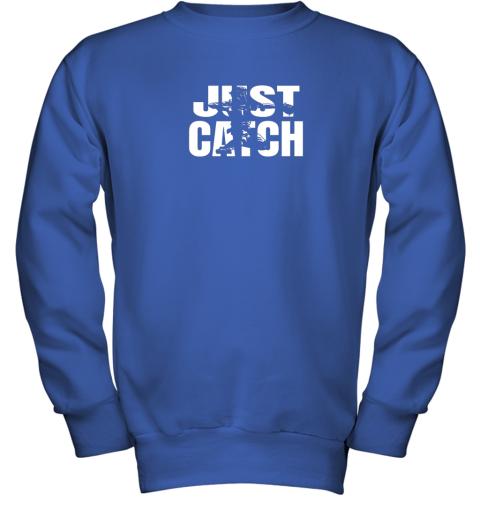 u1qs just catch baseball catchers gear shirt baseballin gift youth sweatshirt 47 front royal