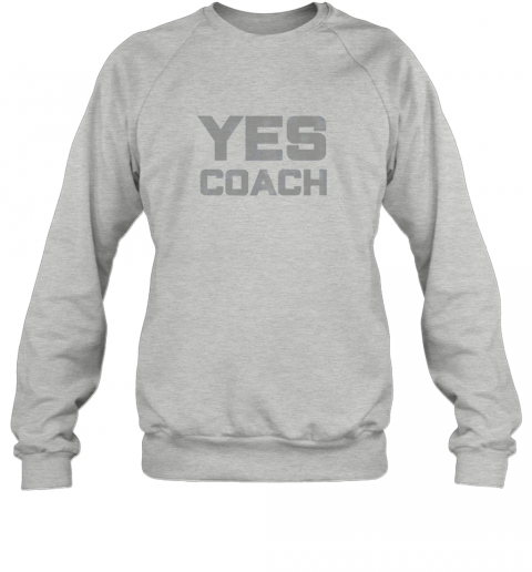 qjq3 yes coach gift shirt funny coaching training sweatshirt 35 front sport grey